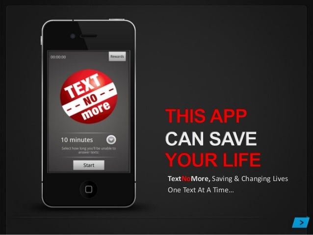 TextNoMore, Saving & Changing LivesOne Text At A Time…