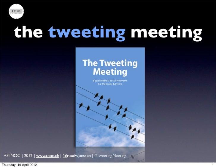 The #TweetingMeeting Keynote at Kongressi2012 ruudwjanssen