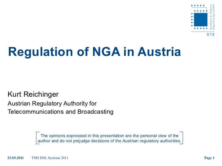 Regulation of NGA in Austria Kurt Reichinger Austrian Regulatory Authority for  Telecommunications and Broadcasting The op...