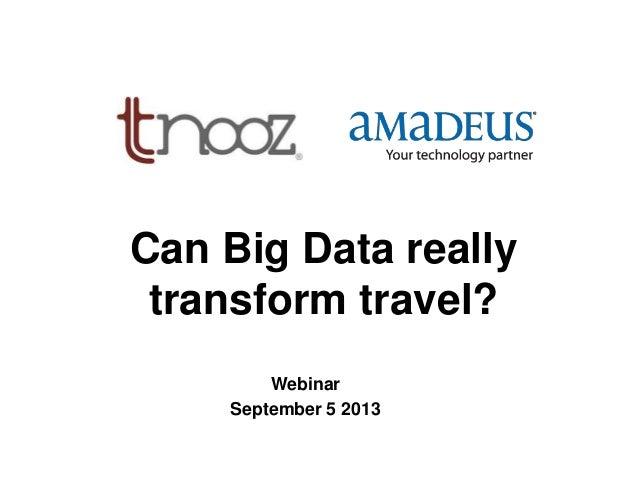 Can Big Data really transform travel? Webinar September 5 2013
