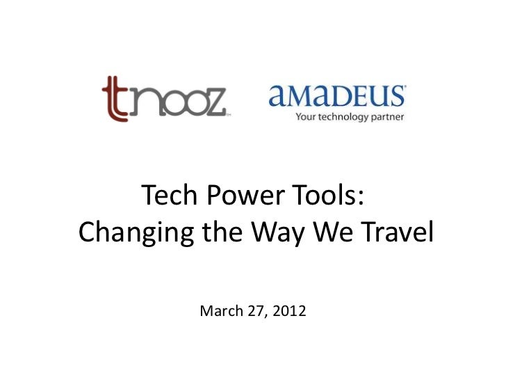 Tech Power Tools:Changing the Way We Travel        March 27, 2012