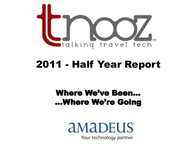 2011 - Half Year Report Where We've Been... ...Where We're Going
