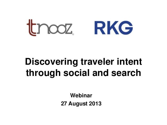 Discovering traveler intent through social and search Webinar 27 August 2013