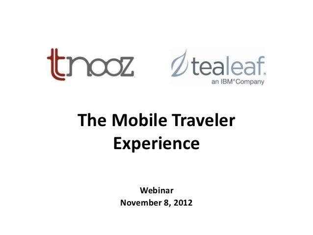 The Mobile Traveler    Experience         Webinar     November 8, 2012