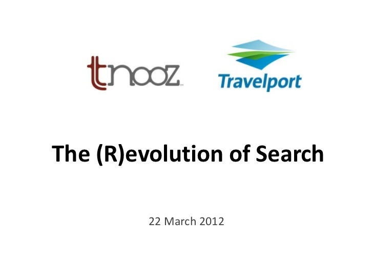 The (R)evolution of Search         22 March 2012