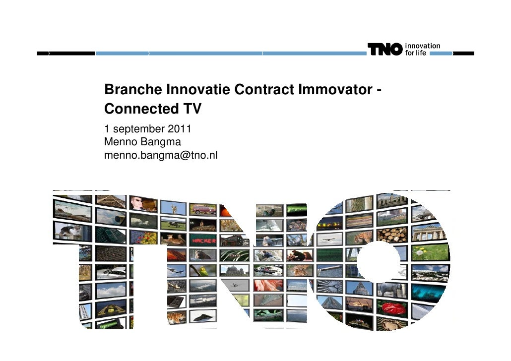 0                                         01-09-2011Branche Innovatie Contract Immovator -Connected TV1 september 2011Menn...