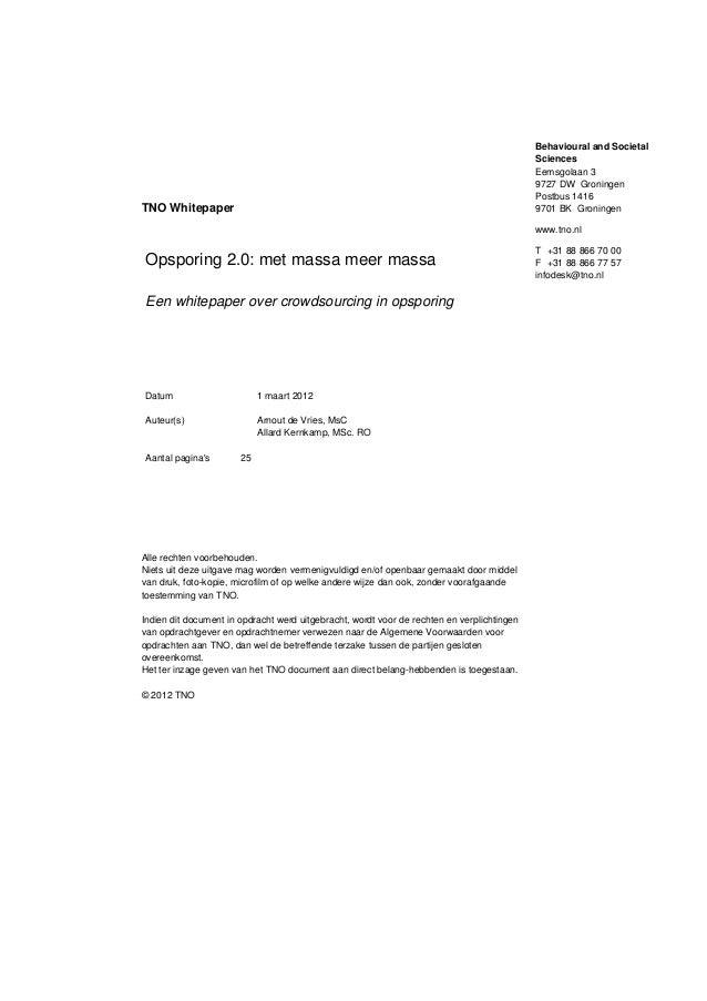 Behavioural and Societal Sciences Eemsgolaan 3 9727 DW Groningen Postbus 1416 9701 BK Groningen www.tno.nl T +31 88 866 70...
