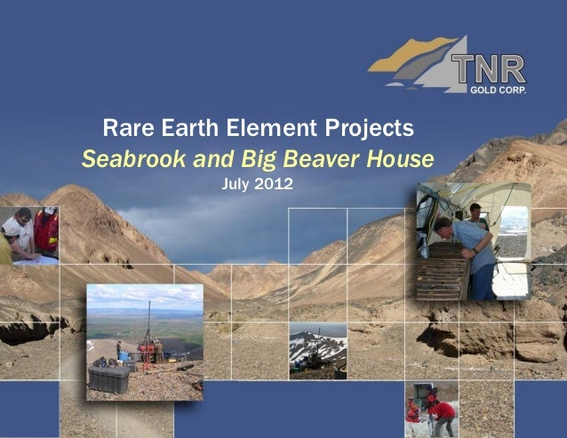 Rare Earth Element ProjectsSeabrook and Big Beaver House           July 2012