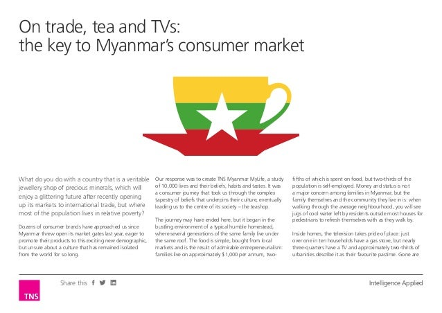 Share this Intelligence Applied On trade, tea and TVs: the key to Myanmar's consumer market Our response was to create TNS...