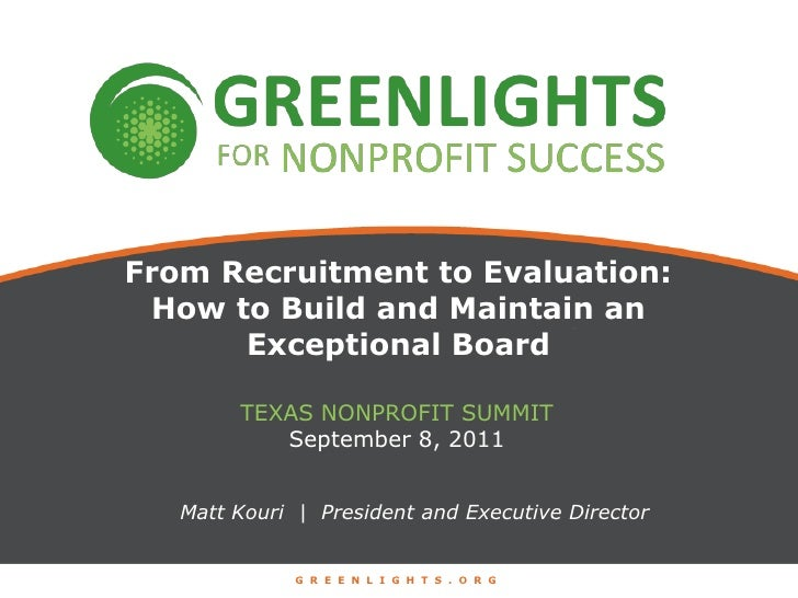 From Recruitment to Evaluation: How to Build and Maintain an Exceptional Board<br />Texas nonprofit summit<br />September ...