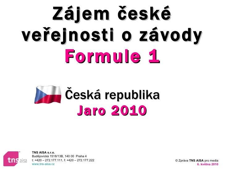 Zájem české veřejnosti o závody  Formule 1 Česká republika Jaro 2010