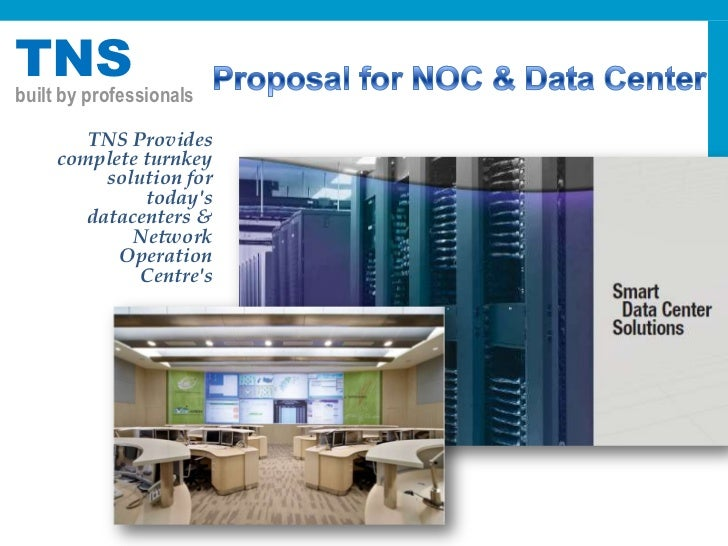 TNSbuilt by professionals        TNS Provides     complete turnkey          solution for              todays        datace...
