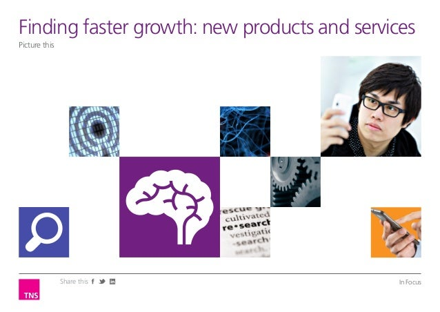 Finding faster growth: new products and servicesPicture this               Share this                    In Focus
