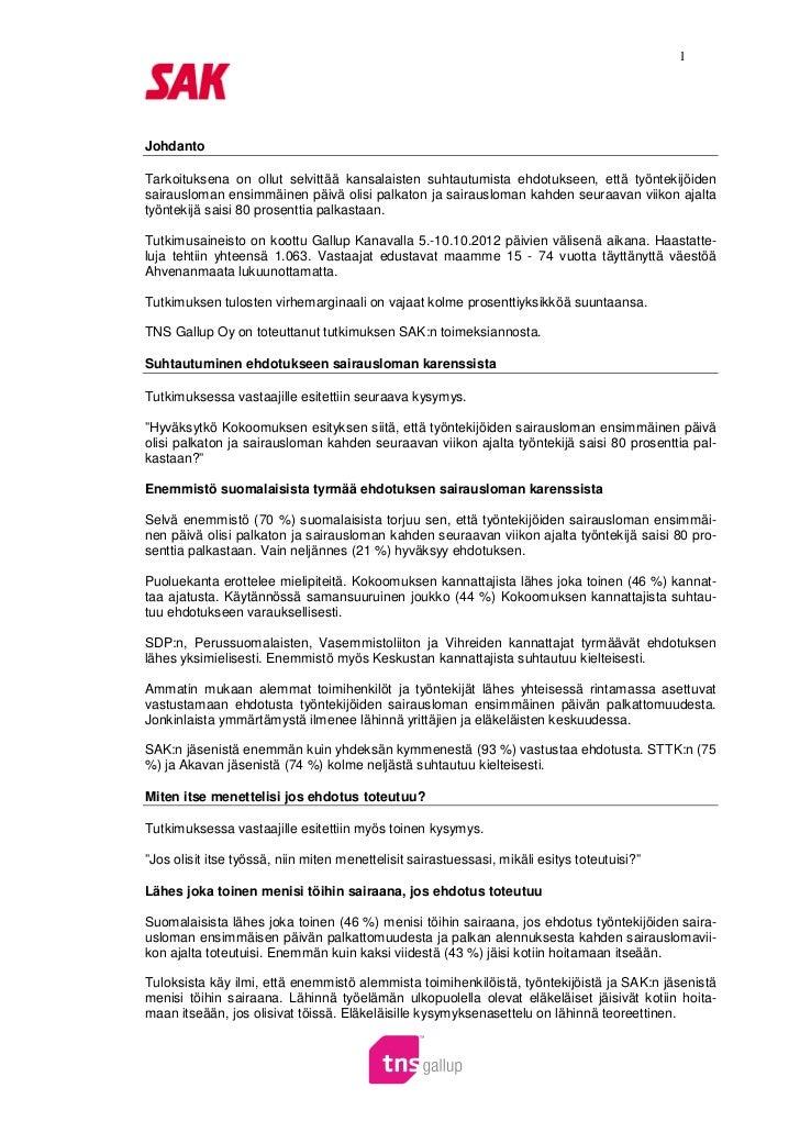 1JohdantoTarkoituksena on ollut selvittää kansalaisten suhtautumista ehdotukseen, että työntekijöidensairausloman ensimmäi...