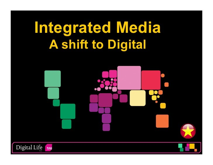 Integrated Media A shift to Digital                      1