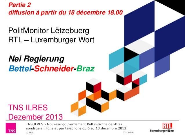 TNS ILRES Polit monitor RTL-LW nouveau gouvernement 2013 deel II - 18-19 dez