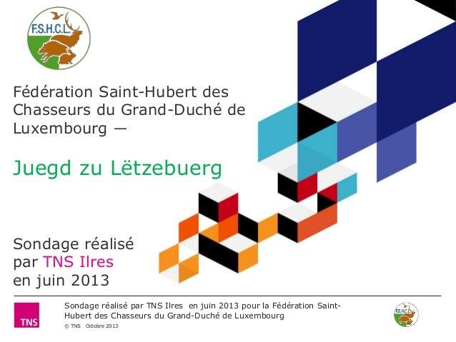 Fédération Saint-Hubert des Chasseurs du Grand-Duché de Luxembourg ―  Juegd zu Lëtzebuerg  Sondage réalisé par TNS Ilres e...