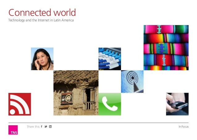 Connected worldTechnology and the Internet in Latin America            Share this                         In Focus