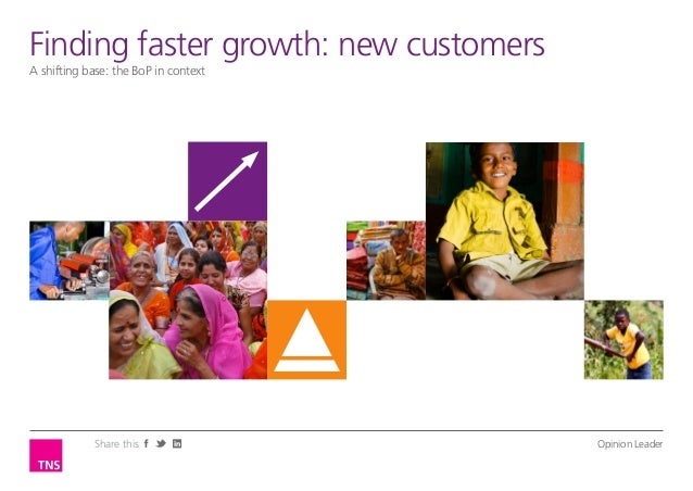 Finding LeaderOpinionfaster growth: new customersA shifting base: the BoP in context            Share this                ...