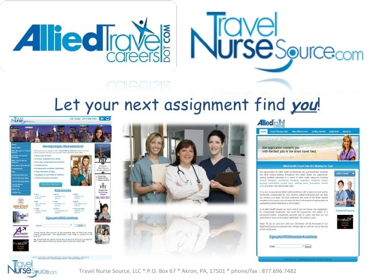 Let your next assignment find  you !  Travel Nurse Source, LLC * P.O. Box 67 * Akron, PA, 17501 * phone/fax : 877.696.7482