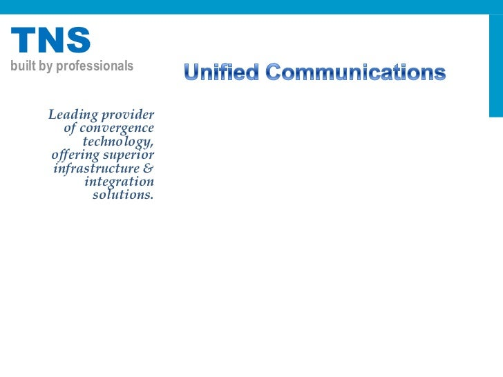 Unified Communications<br />      Leading provider of convergence  technology, offering superior infrastructure & integrat...