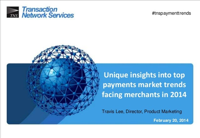 Unique Insights into the Top Payment Trends - TNS Webinar