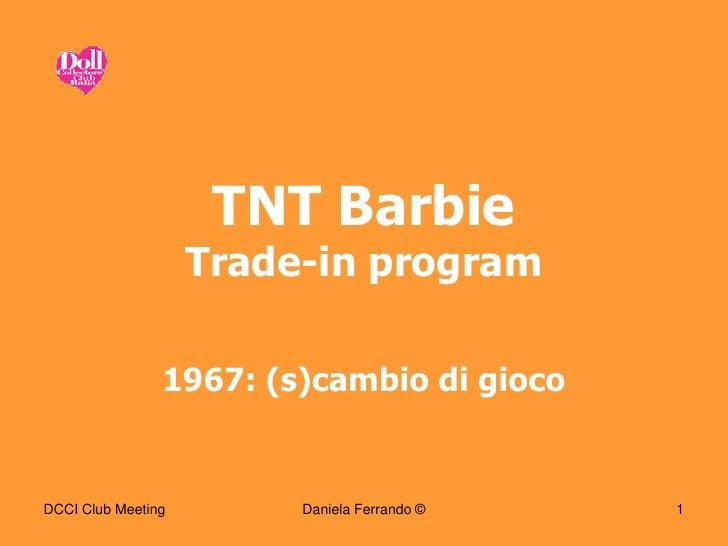 TNT Barbie trade-in program