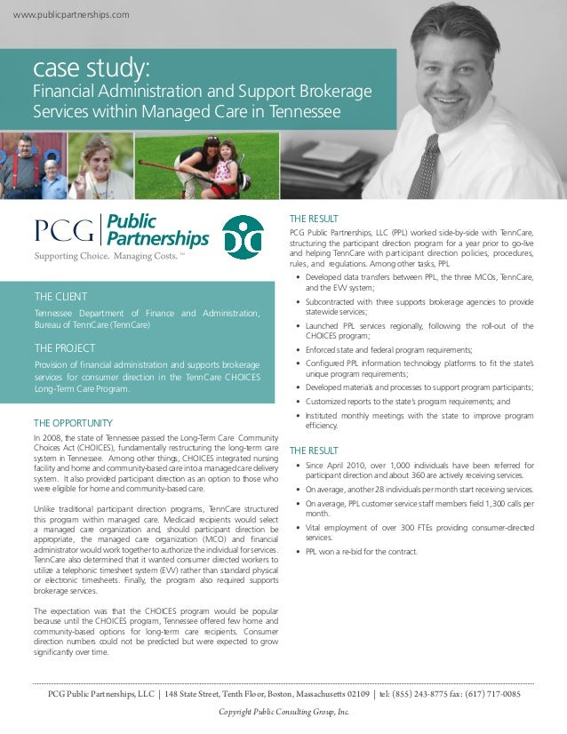 www.publicpartnerships.com  case study:  Financial Administration and Support Brokerage Services within Managed Care in Te...