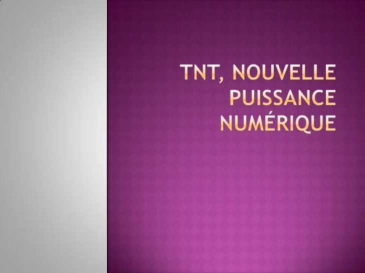 TNT, nouvelle puissance numérique<br />