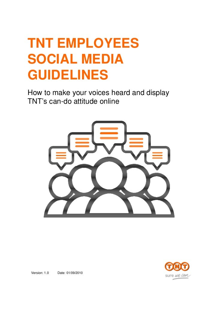 TNT EMPLOYEESSOCIAL MEDIAGUIDELINESHow to make your voices heard and displayTNT's can-do attitude online Version: 1.0   Da...