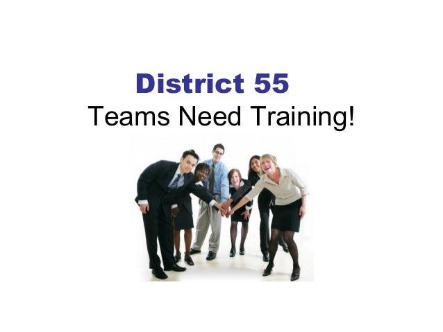 District 55Teams Need Training!