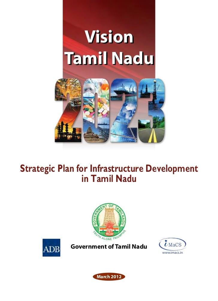 Vision           Tamil NaduStrategic Plan for Infrastructure Development                 in Tamil Nadu            Governme...