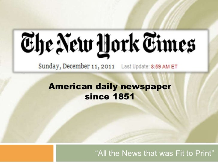 """American daily newspaper       since 1851         """"All the News that was Fit to Print"""""""