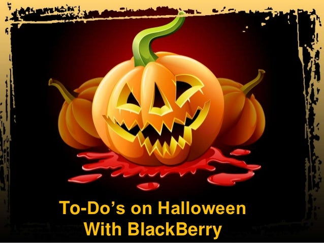 To-Do's on Halloween  With BlackBerry