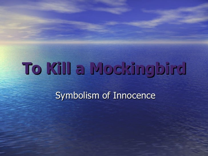 innocence in to kill a mockingbird essay In to kill a mockingbird , author an attorney who hopelessly strives to prove the innocence of a black man full glossary for to kill a mockingbird essay.