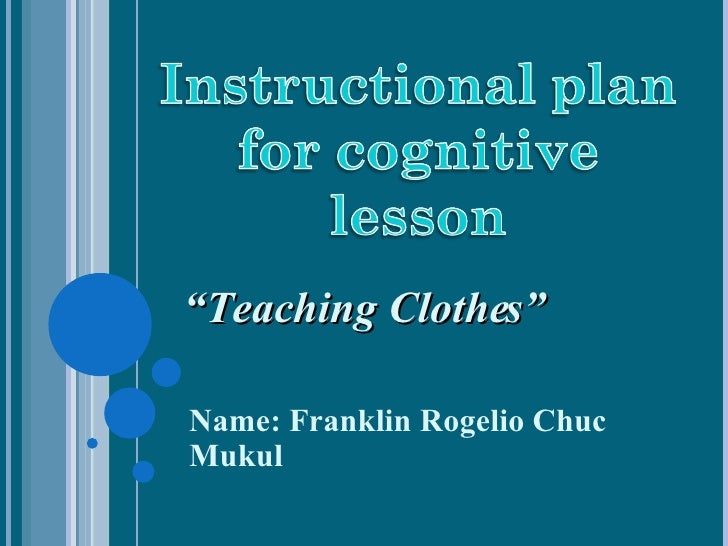 "Name: Franklin Rogelio Chuc Mukul "" Teaching Clothes"""