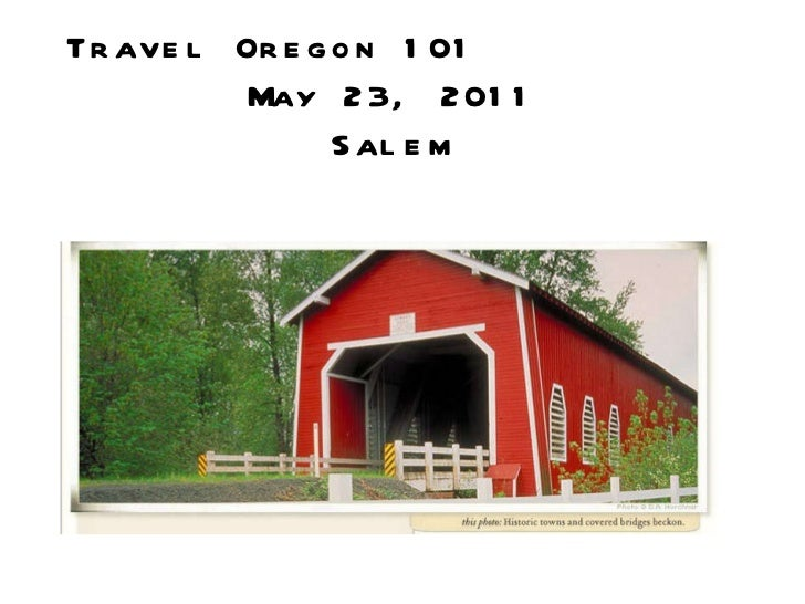 Travel Oregon 101  May 23, 2011 Salem