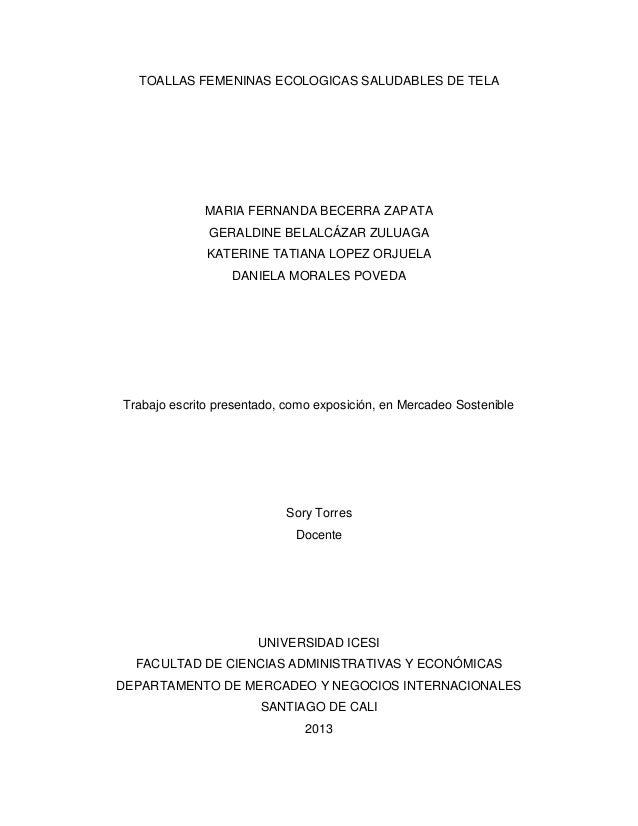 TOALLAS FEMENINAS ECOLOGICAS SALUDABLES DE TELA  MARIA FERNANDA BECERRA ZAPATA GERALDINE BELALCÁZAR ZULUAGA KATERINE TATIA...