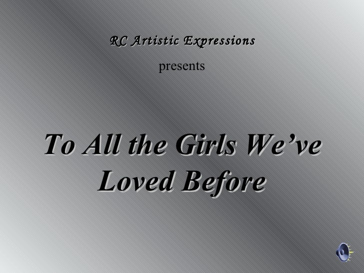 To All The Girls Ive Loved