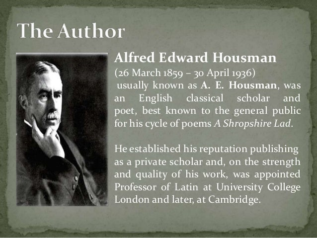 the literary style of ae housman essay The poetry of a e housman housman was born in burton-on-trent, england, in 1865 the literary style of ae housman essay - ae housman.