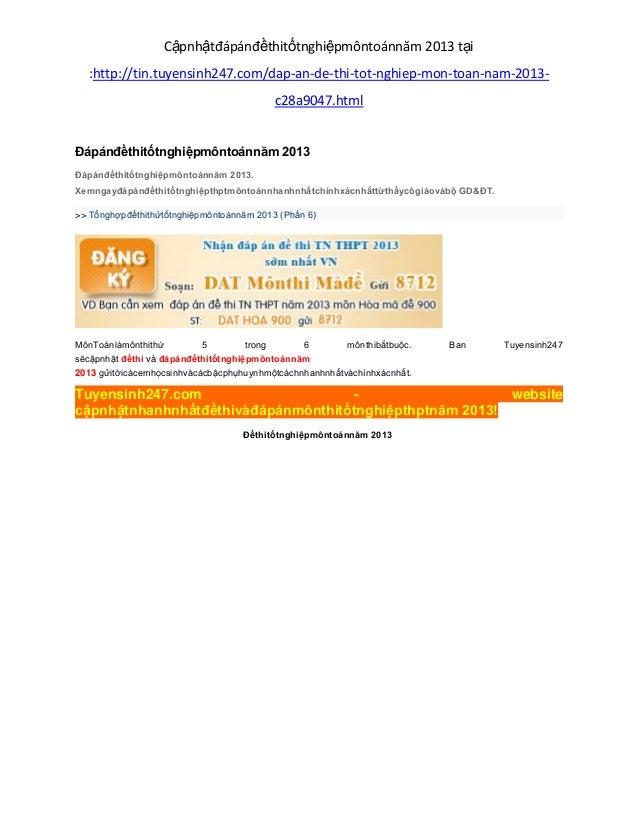 Cậpnhậtđápánđềthitốtnghiệpmôntoánnăm 2013 tại:http://tin.tuyensinh247.com/dap-an-de-thi-tot-nghiep-mon-toan-nam-2013-c28a9...