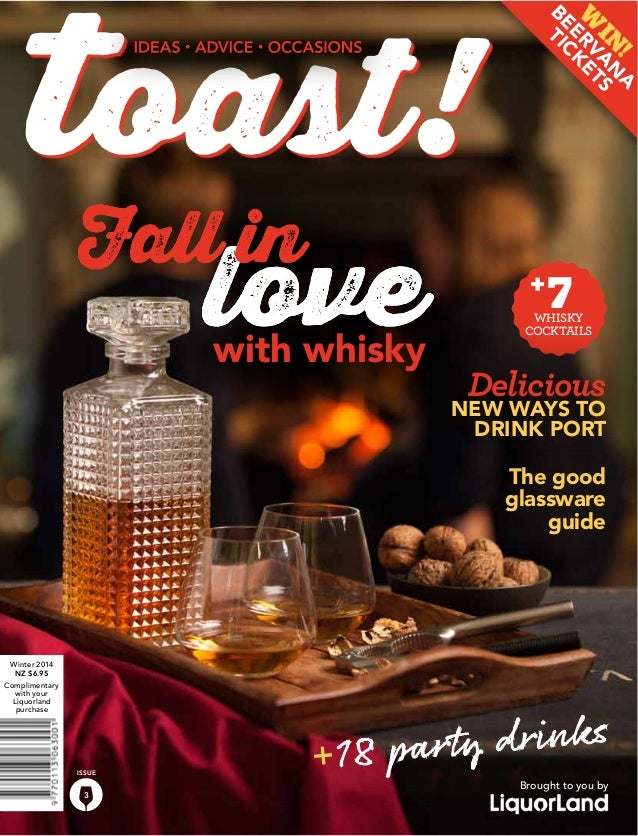 3 ISSUE love The good glassware guide with whisky + 7WHISKY COCKTAILS love 18 party drinks Fall in Delicious NEW WAYS TO D...