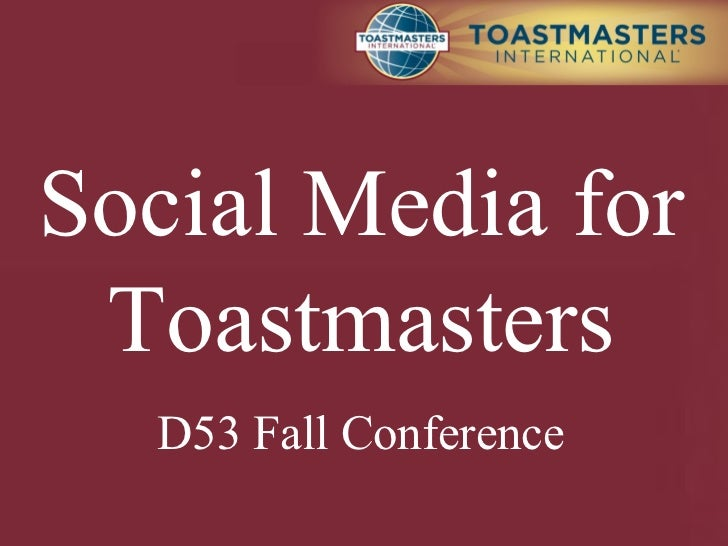 Social Media for Toastmasters D53 Fall Conference