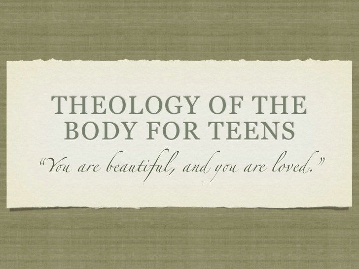 "THEOLOGY OF THE   BODY FOR TEENS""Y! are beautiful, and y! are loved."""