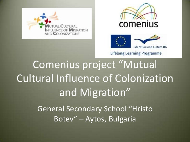 "Comenius project ""MutualCultural Influence of Colonization          and Migration""    General Secondary School ""Hristo    ..."