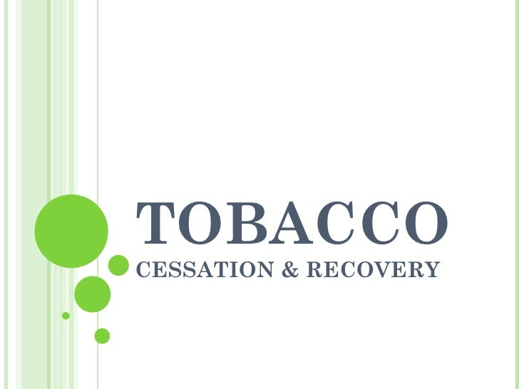 Tobacco Cessation and Addiction Recovery - June 2011