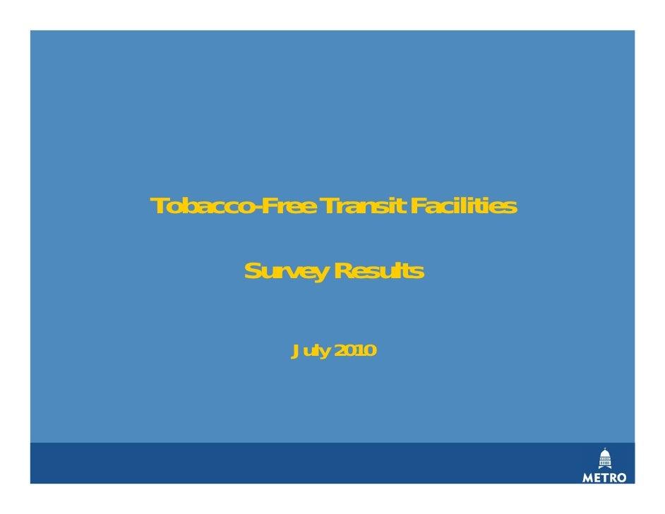 Tobacco-Free Transit Facilities         Survey Results              July 2010