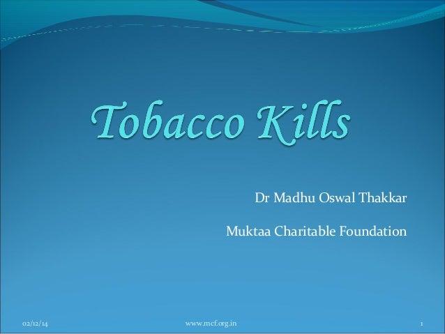 Dr Madhu Oswal Thakkar Muktaa Charitable Foundation  02/12/14  www.mcf.org.in  1