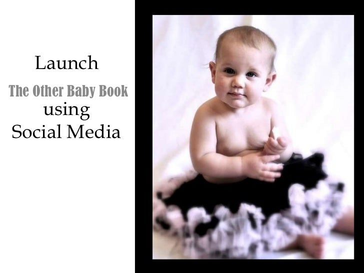 Launch using Social Media<br />The Other Baby Book<br />