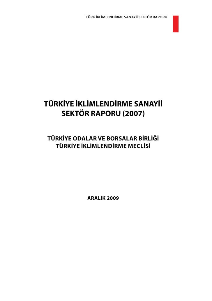 TÜRK İKLİMLENDİRME SANAYİİ SEKTÖR RAPORUTÜRKİYE İKLİMLENDİRME SANAYİİ    SEKTÖR RAPORU (2007)TÜRKİYE ODALAR VE BORSALAR Bİ...